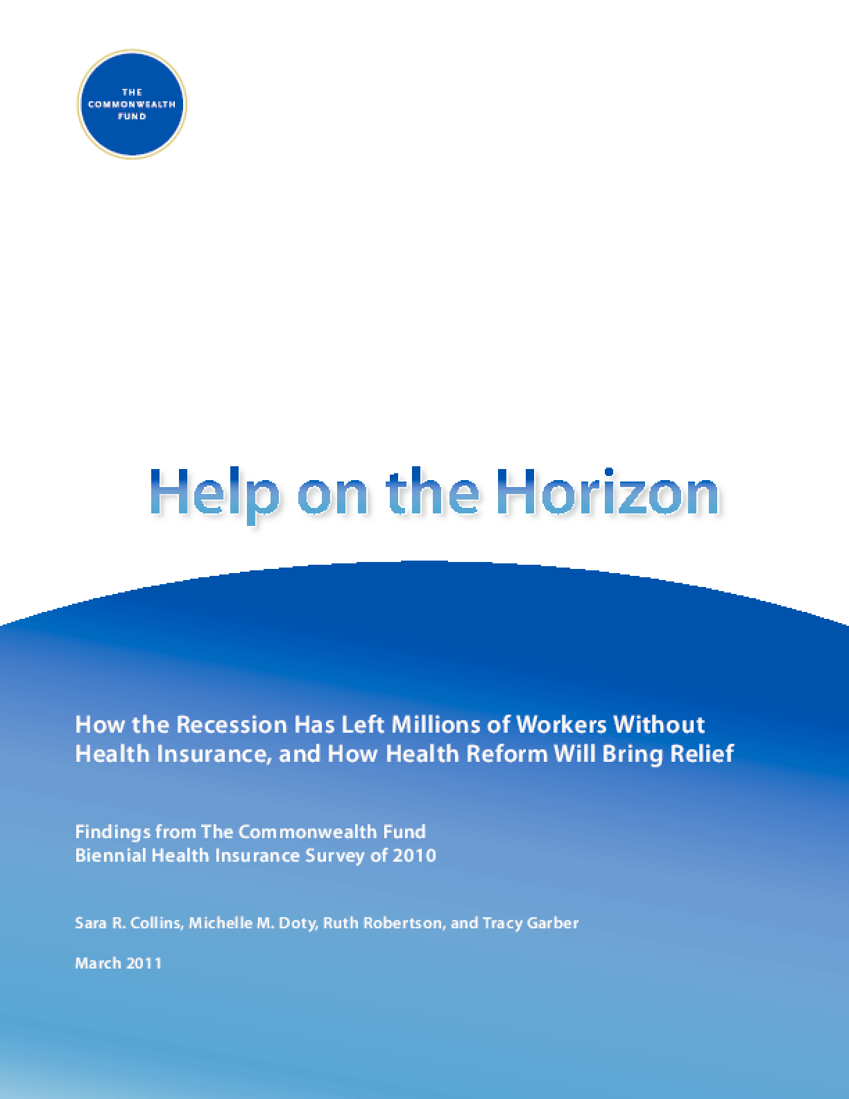 Help on the Horizon: How the Recession Has Left Millions of Workers Without Health Insurance, and How Health Reform Will Bring Relief