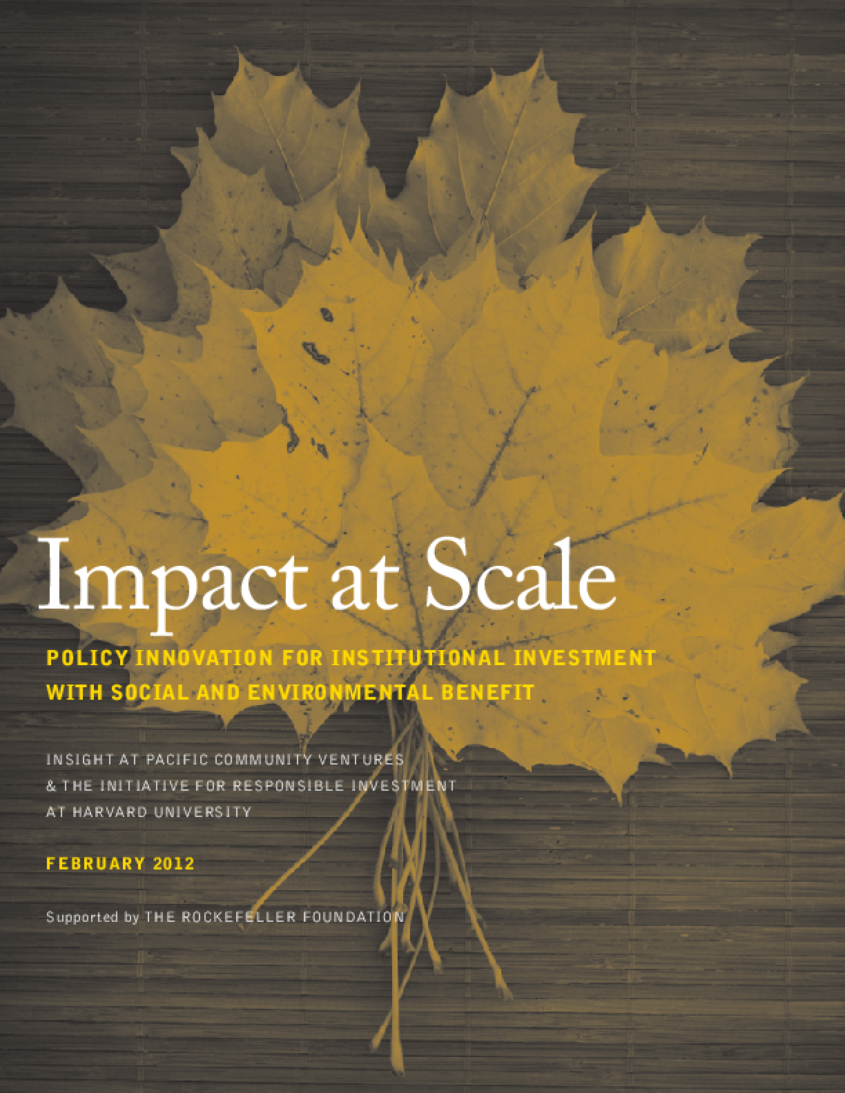 Impact at Scale: Policy Innovation for Institutional Investment With Social and Environmental Benefit