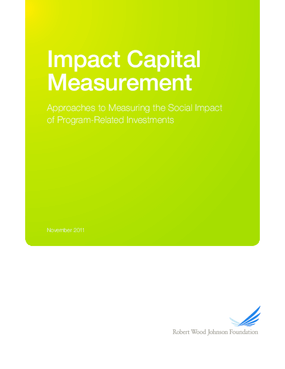 Impact Capital Measurement: Approaches to Measuring the Social Impact of Program-Related Investments
