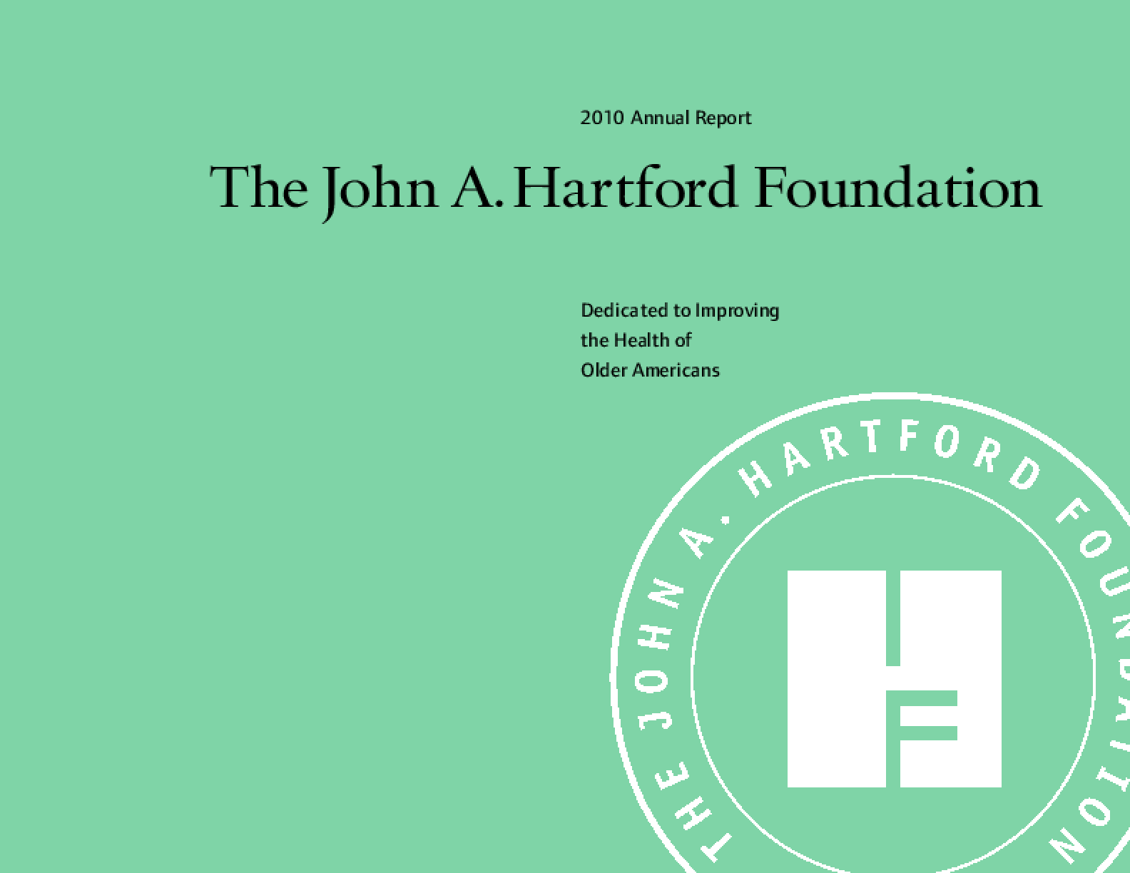 John A. Hartford Foundation 2010 Annual Report