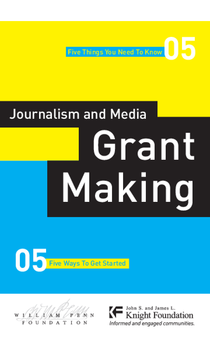 Journalism and Media Grantmaking: 5 Things You Need to Know; 5 Ways to Get Started