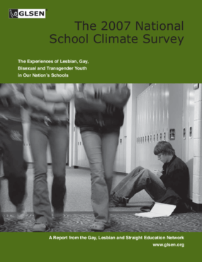 The 2007 National School Climate Survey: The Experiences of Lesbian, Gay, Bisexual and Transgender Youth in Our Nation's Schools