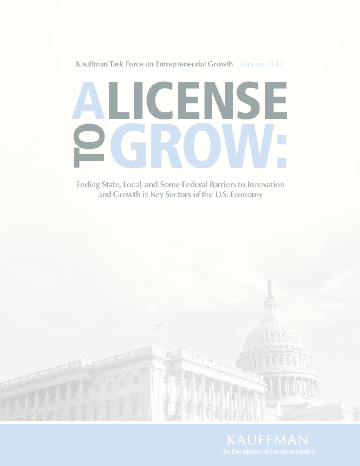 A License to Grow: Ending State, Local, and Some Federal Barriers to Innovation and Growth in Key Sectors of the U.S. Economy