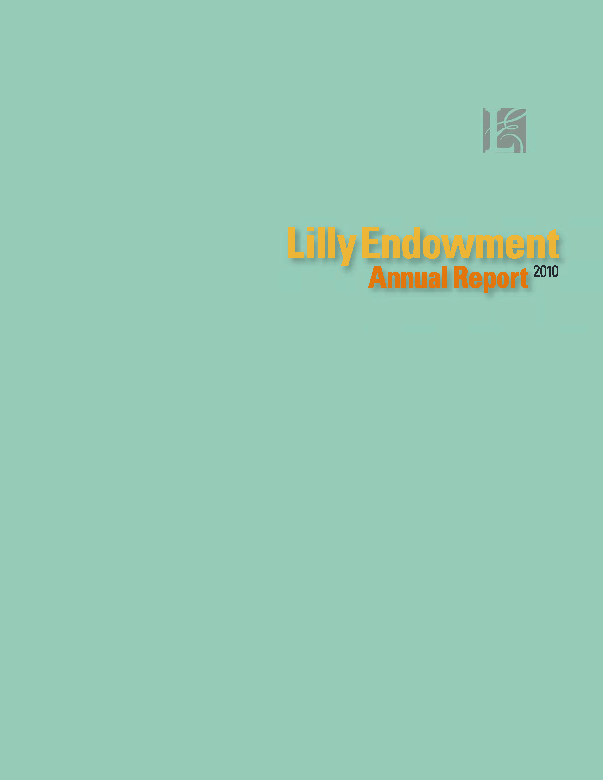 Lilly Endowment, Inc. 2010 Annual Report