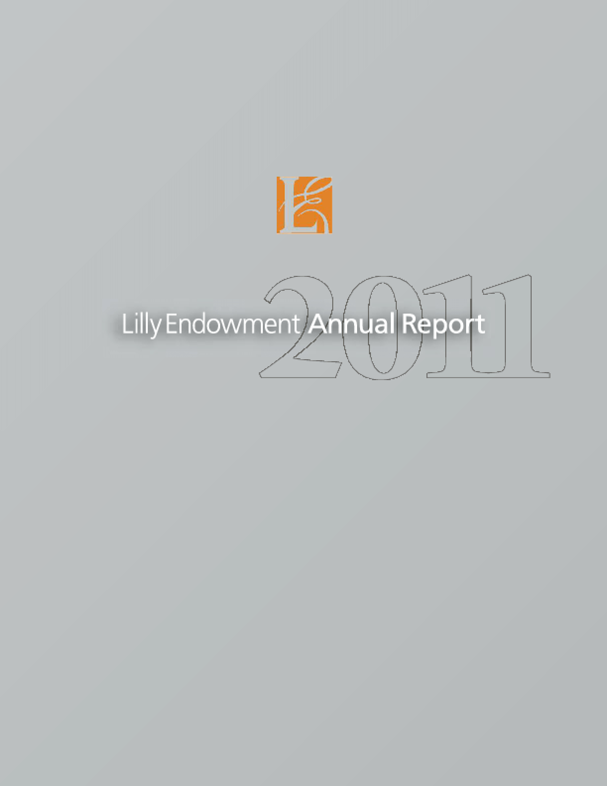 Lilly Endowment, Inc. 2011 Annual Report