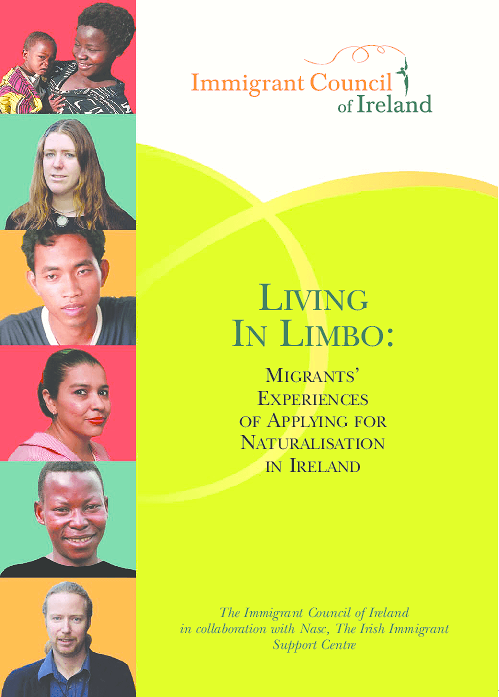 Living in Limbo: Migrant's Experiences of Applying for Naturalisation in Ireland