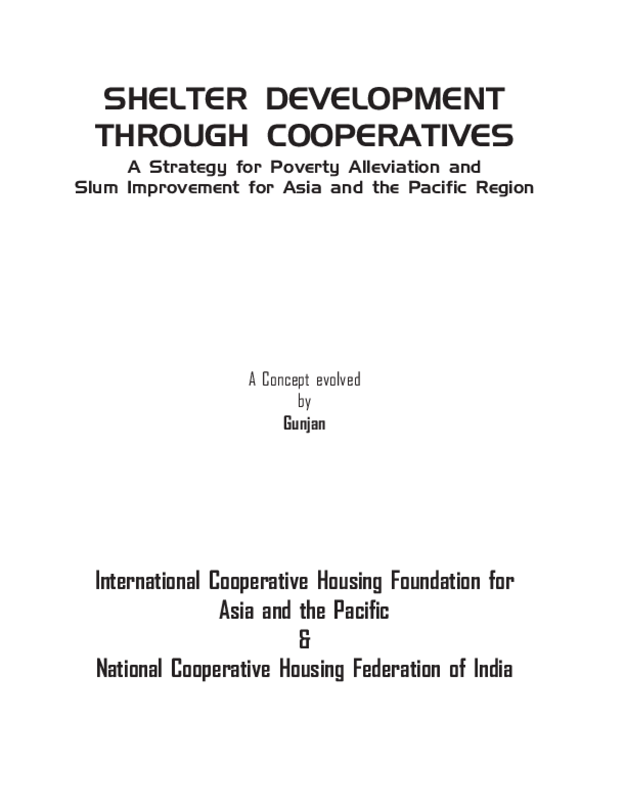 Shelter Development Through Cooperatives: A Strategy for Poverty Alleviation and Slum Improvement for Asia and the Pacific Region