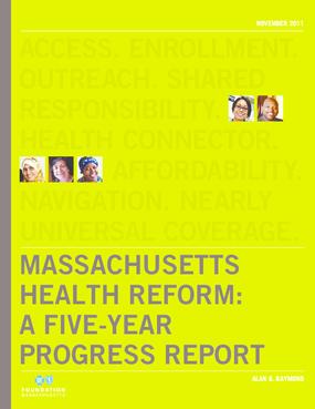 Massachusetts Health Reform: A Five-Year Progress Report