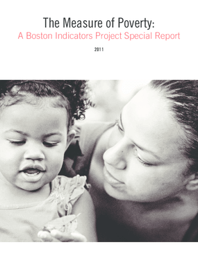 The Measure of Poverty: A Boston Indicators Project Special Report