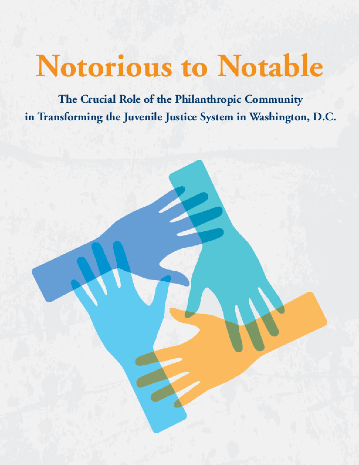 Notorious to Notable: The Crucial Role of the Philanthropic Community in Transforming the Juvenile Justice System in Washington, D.C.