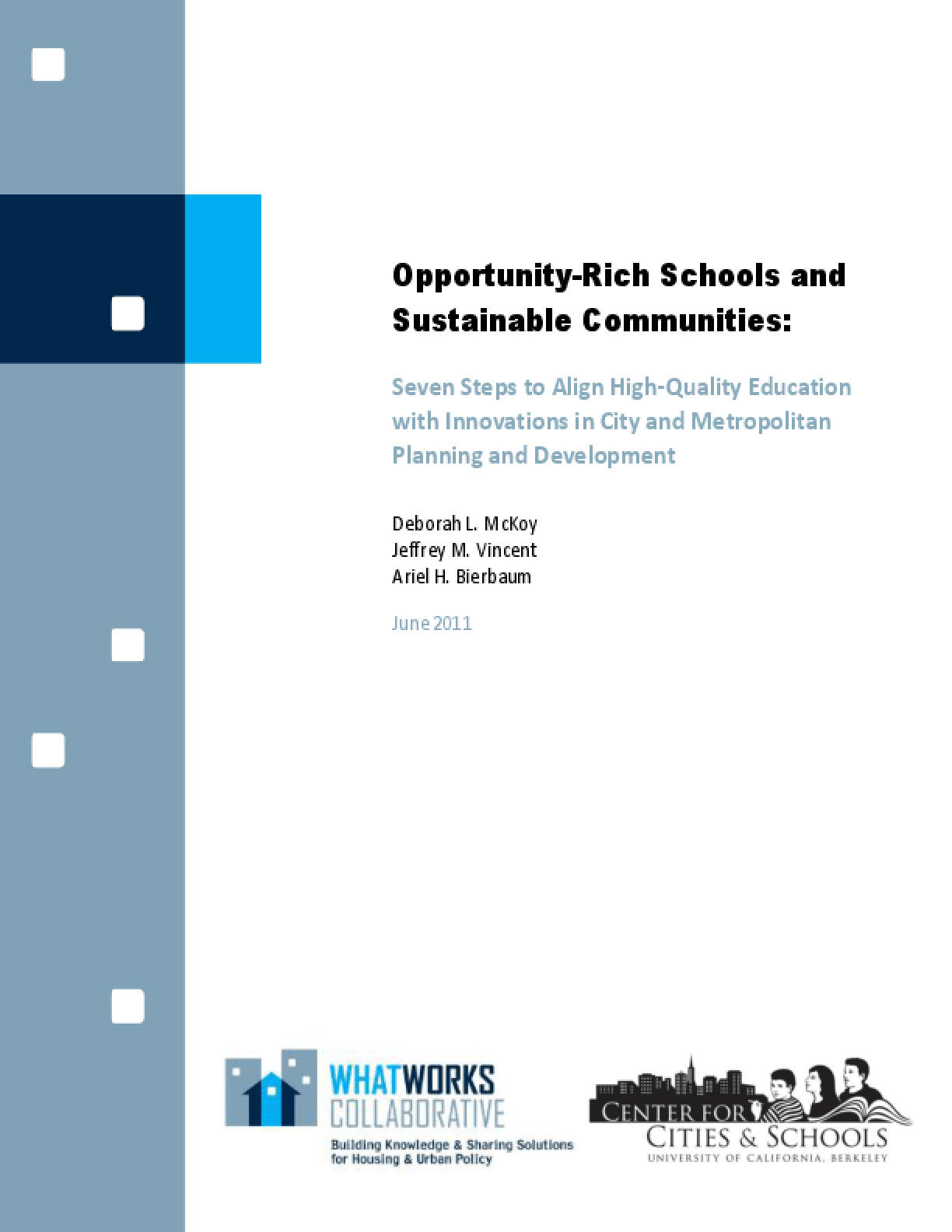 Opportunity-Rich Schools and Sustainable Communities: Seven Steps to Align High-Quality Education With Innovations in City and Metropolitan Planning and Development