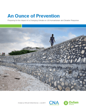 An Ounce of Prevention: Preparing for the Impact of a Changing Climate on U.S. Humanitarian and Disaster Response
