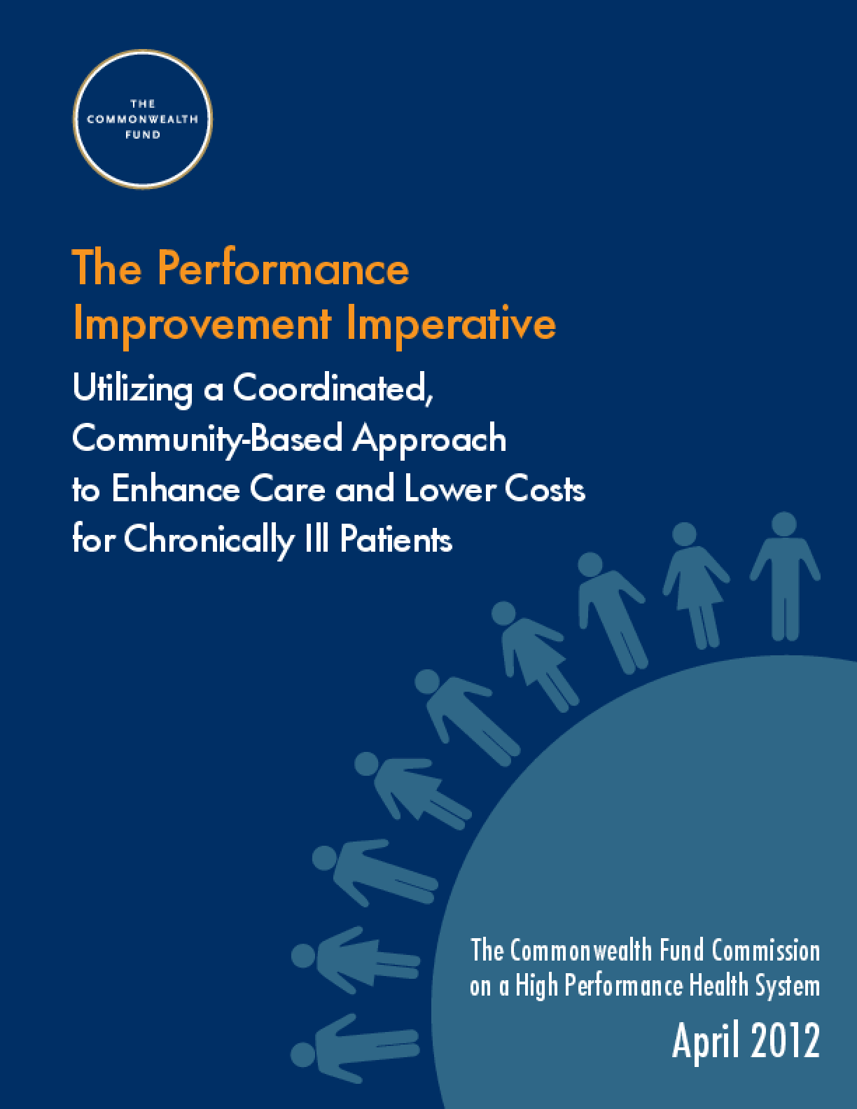 The Performance Improvement Imperative: Utilizing a Coordinated, Community-Based Approach to Enhance Care and Lower Costs for Chronically Ill Patients