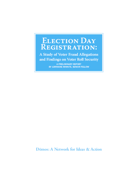 Election Day Registration: A Study of Voter Fraud Allegations and Findings on Voter Roll Security
