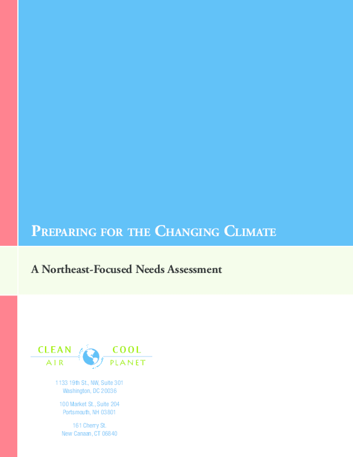 Preparing for the Changing Climate: A Northeast-Focused Needs Assessment
