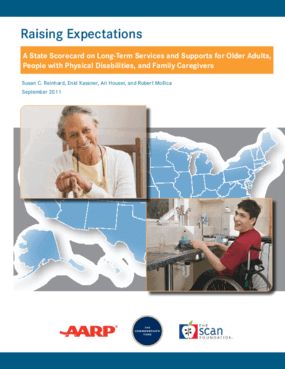 Raising Expectations: A State Scorecard on Long-Term Services and Supports for Older Adults, People With Physical Disabilities, and Family Caregivers