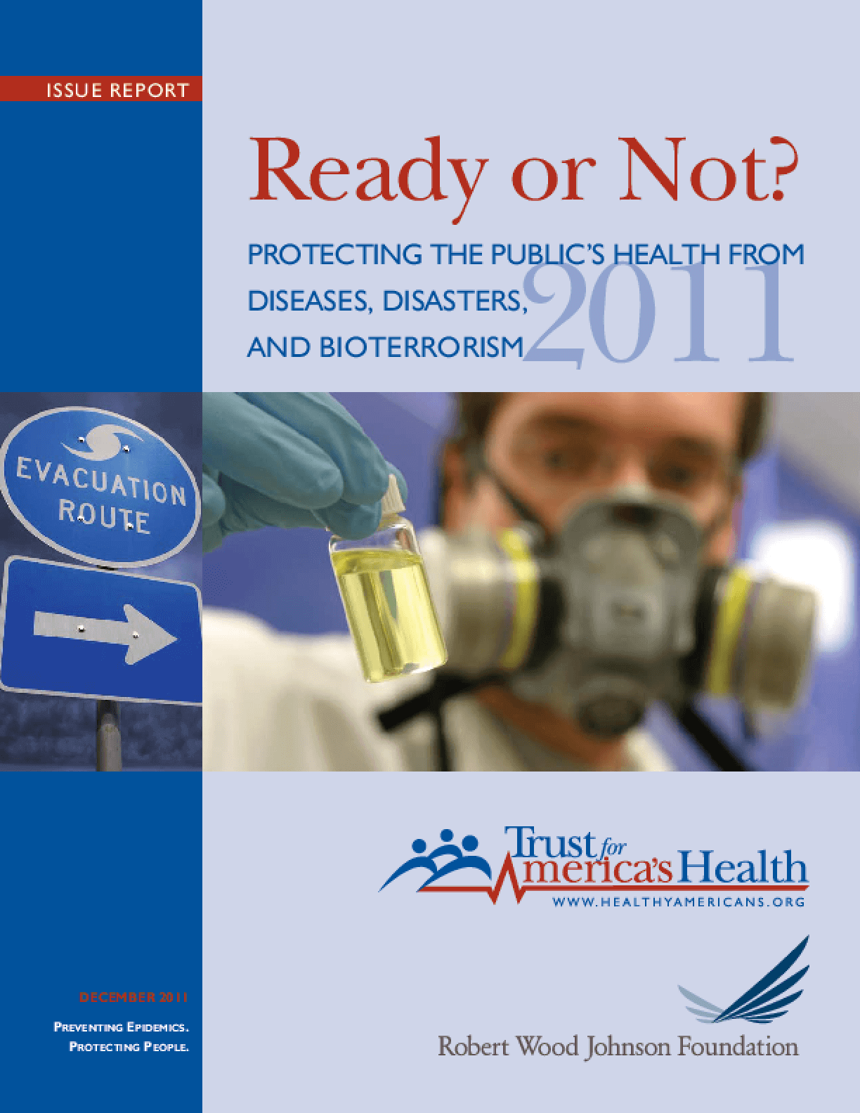 Ready or Not? Protecting the Public's Health From Diseases, Disasters, and Bioterrorism, 2011