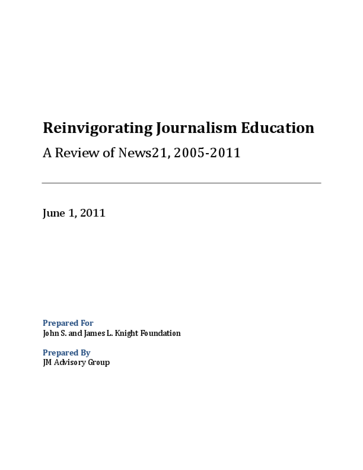 Reinvigorating Journalism Education: A Review of News21, 2005-2011