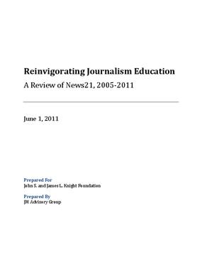 Reinvigorating Journalism Education: A Review of News21, 2005-2011