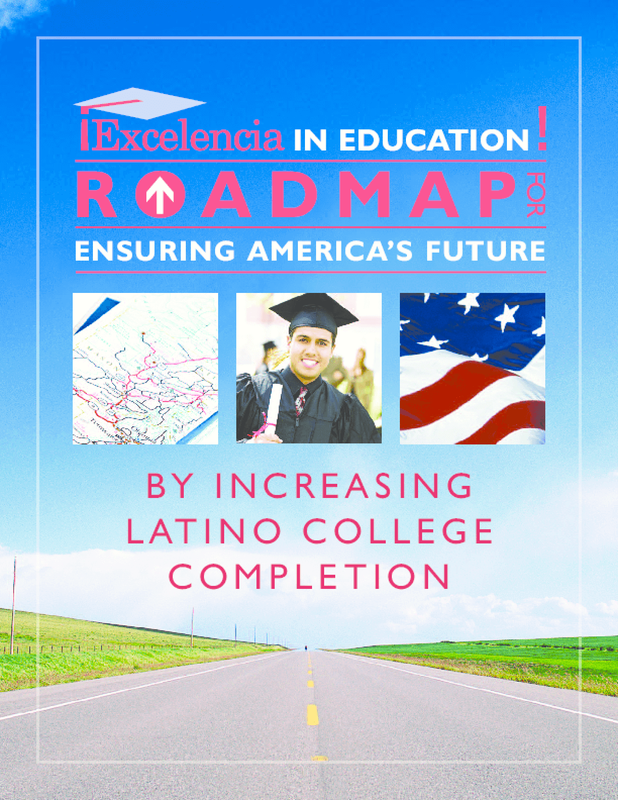 Roadmap for Ensuring America's Future by Increasing Latino College Completion