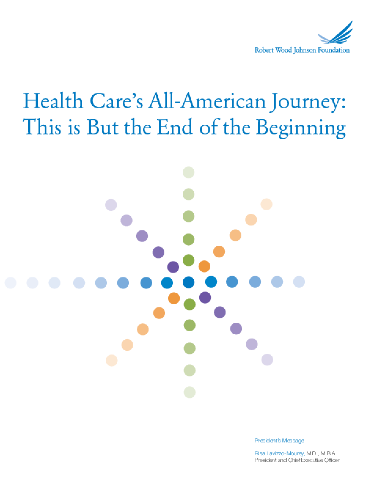 Robert Wood Johnson Foundation 2009 Annual Report: Health Care's All-American Journey