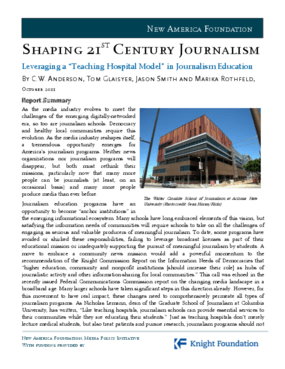 "Shaping 21st Century Journalism: Leveraging a ""Teaching Hospital Model"" in Journalism Education"