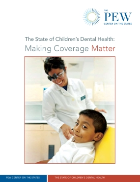 The State of Children's Dental Health: Making Coverage Matter