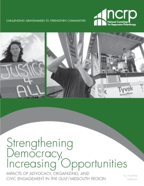 Strengthening Democracy, Increasing Opportunities: Impacts of Advocacy, Organizing, and Civic Engagement in the Gulf/Midsouth Region