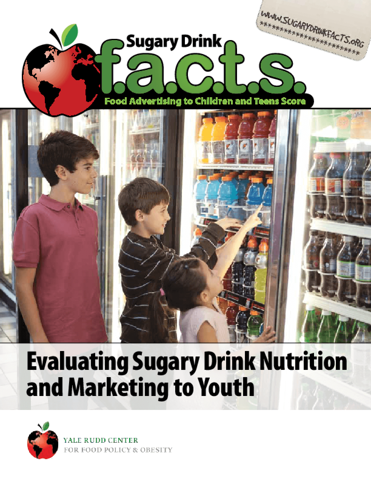 Sugary Drinks FACTS Report: Evaluating Sugary Drink Nutrition and Marketing to Youth