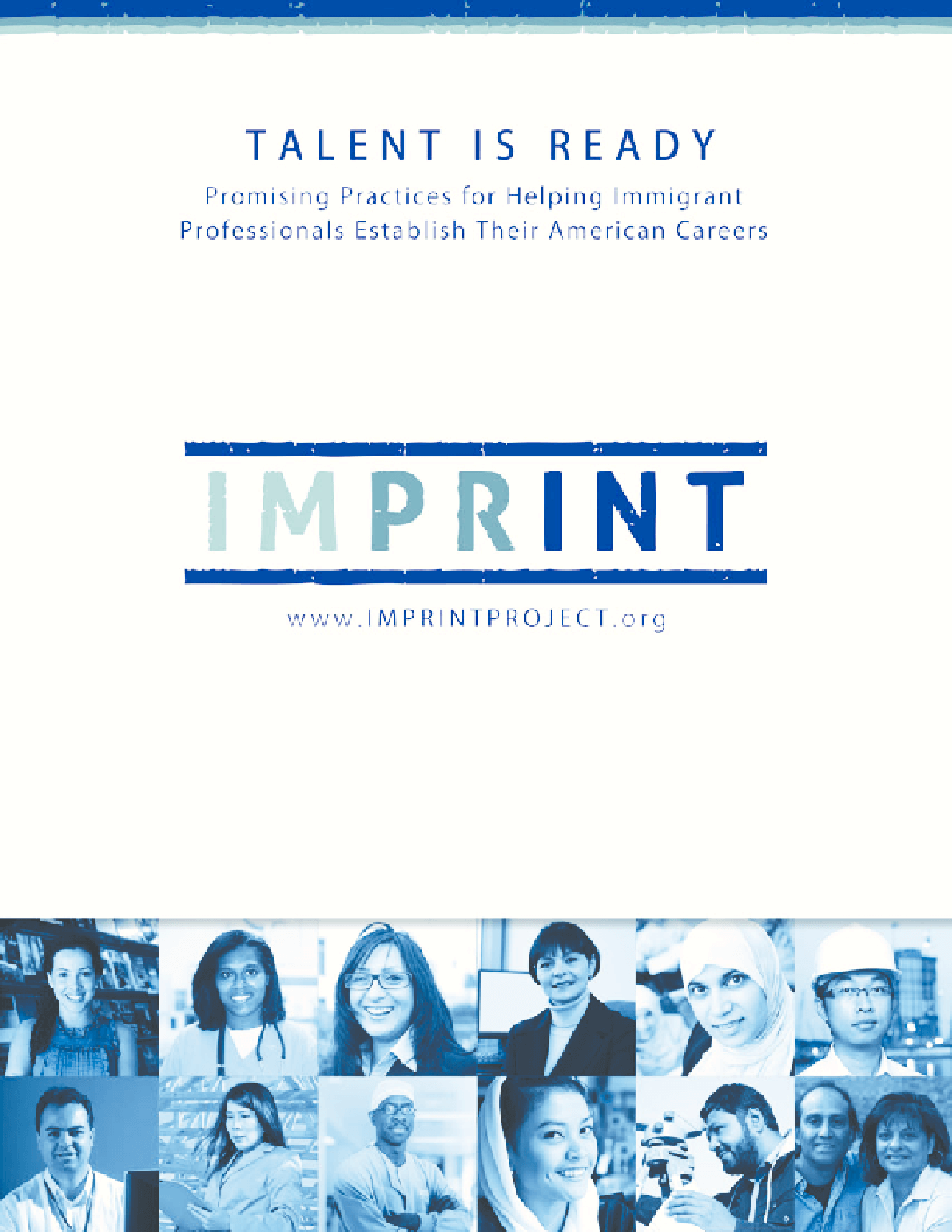 Talent Is Ready: Promising Practices for Helping Immigrant Professionals