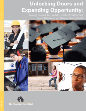 Unlocking Doors and Expanding Opportunity: Moving Beyond the Limiting Reality of College and Career Readiness in California High Schools