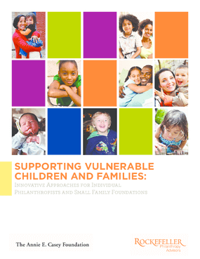Vulnerable Children and Families: Innovative Approaches for Individual Philanthropists and Small Family Foundations