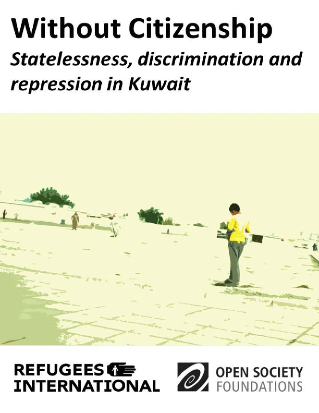 Without Citizenship: Statelessness, Discrimination, and Repression in Kuwait