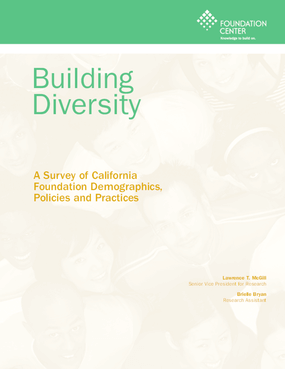 Building Diversity: A Survey of California Foundation Demographics, Policies and Practices