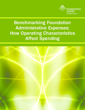 Benchmarking Foundation Administrative Expenses: How Operating Characteristics Affect Spending