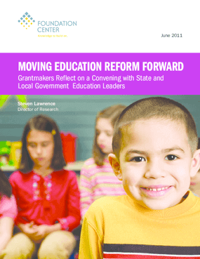 Moving Education Reform Forward: Grantmakers Reflect on a Convening with State and Local Government Education Leaders