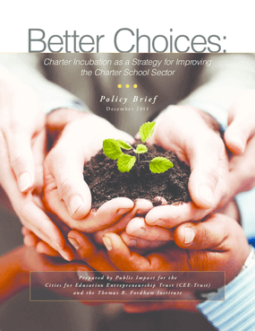Better Choices: Charter Incubation as a Strategy for Improving the Charter School Sector