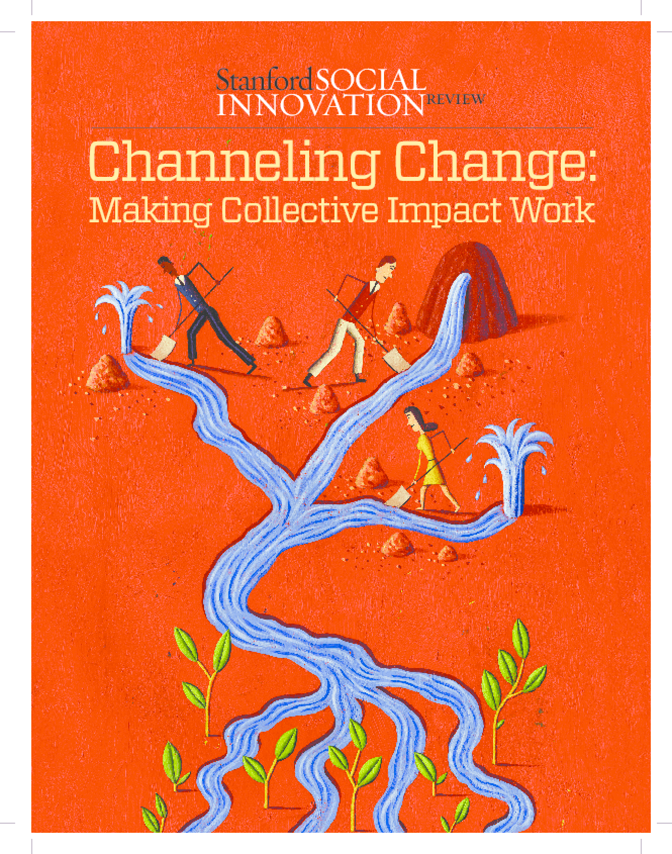 Channeling Change: Making Collective Impact Work