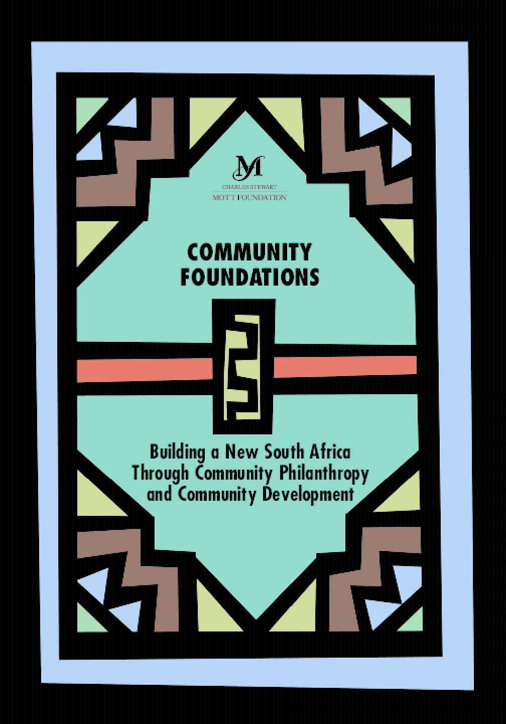 Community Foundations: Building a New South Africa Through Community Philanthropy and Community Development