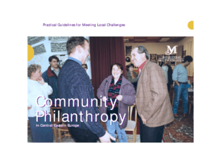 Community Philanthropy in Central/Eastern Europe: Practical Guidelines for Meeting Local Challenges