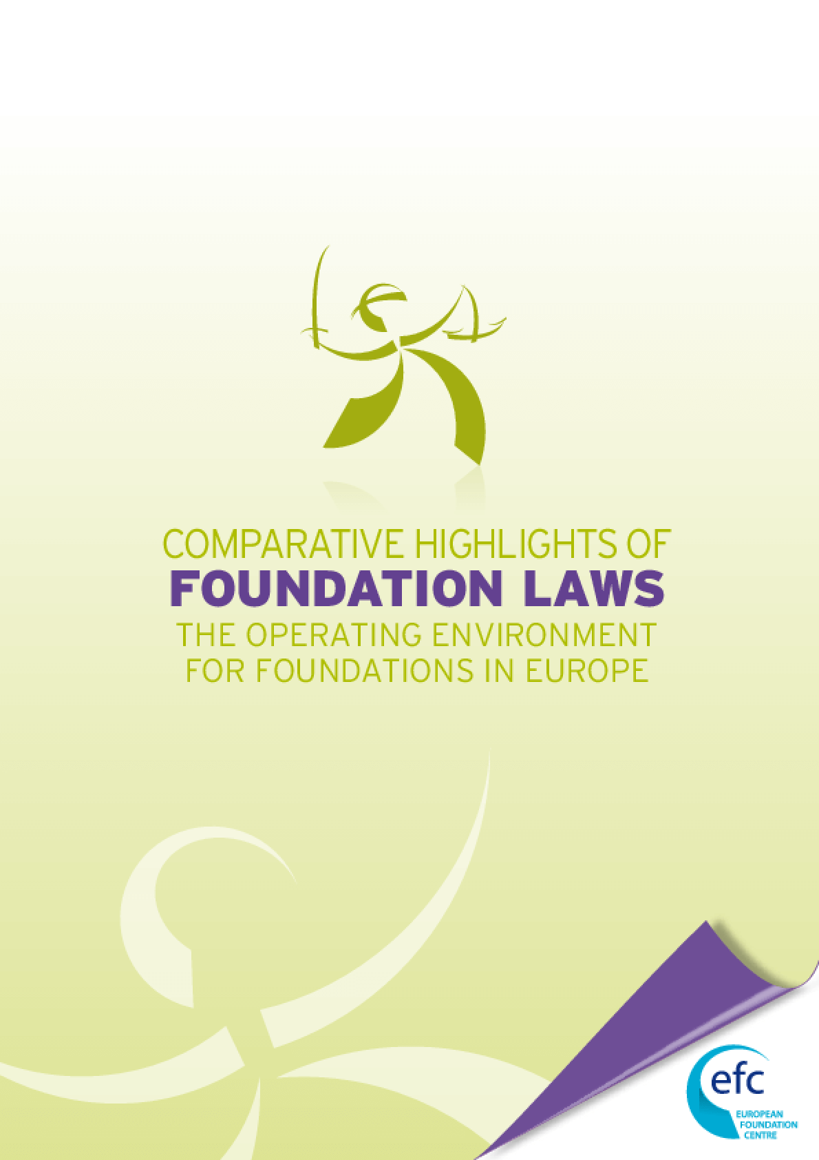 Comparative Highlights of Foundation Laws: The Operating Environment for Foundations in Europe 2011