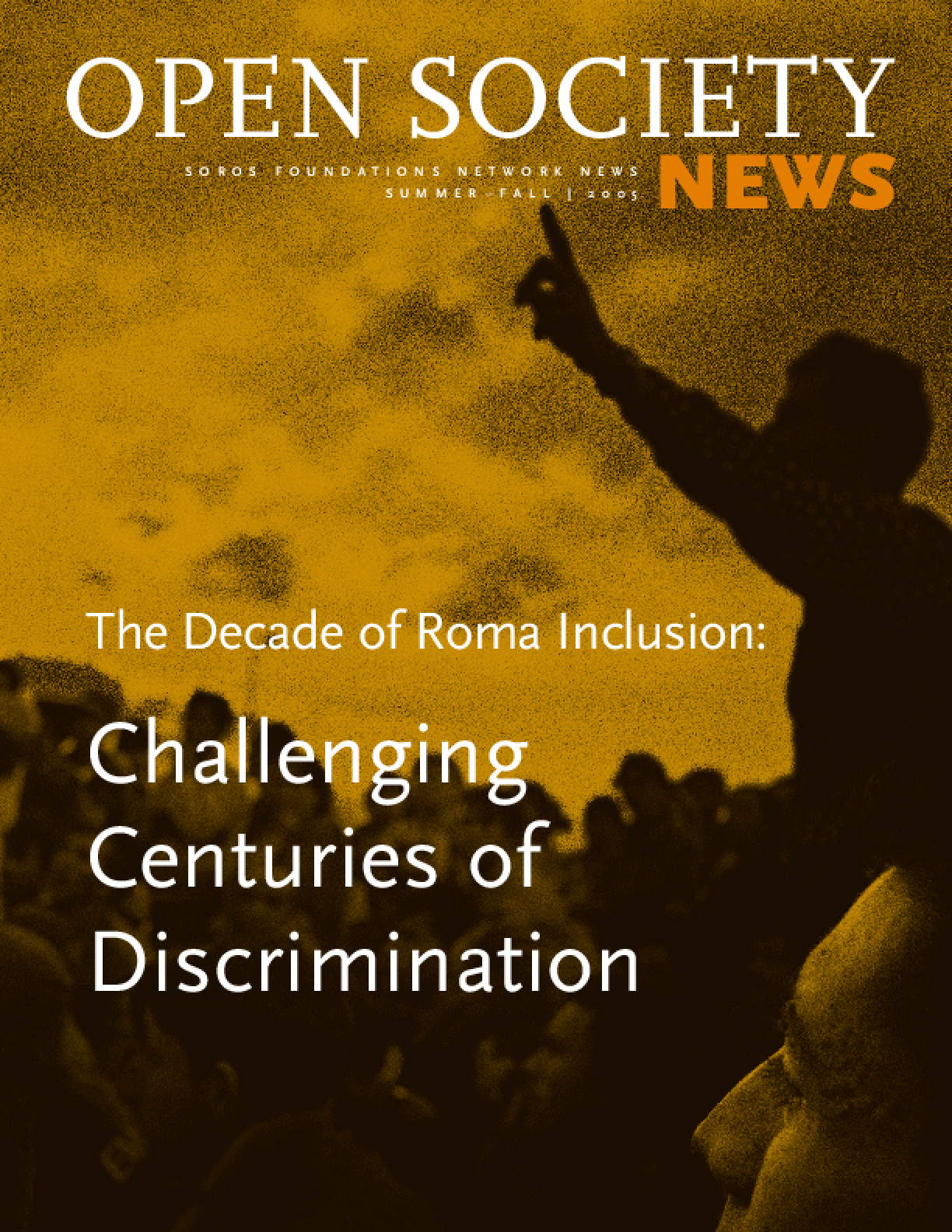 Decade of Roma Inclusion: Challenging Centuries of Discrimination (Open Society News, Summer-Fall 2005)