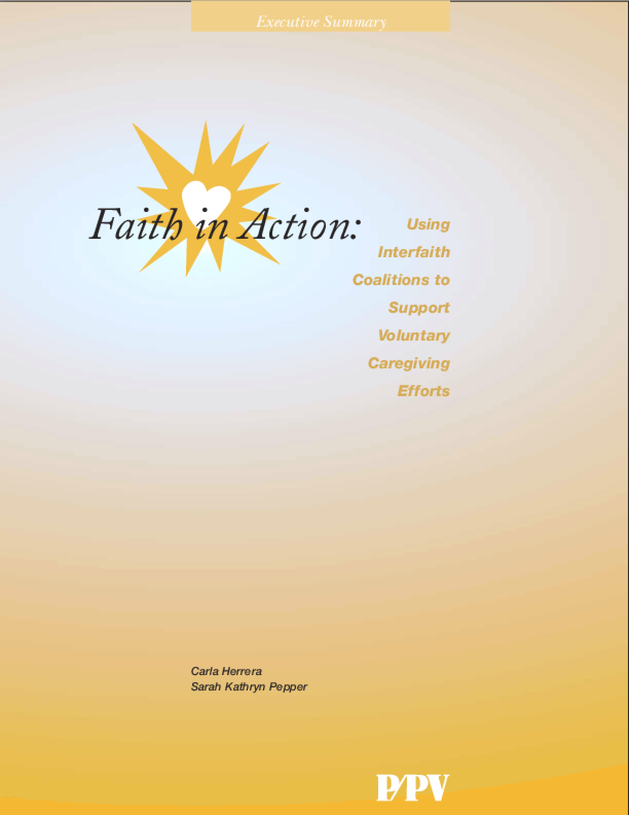 Faith in Action: Using Interfaith Coalitions to Support Voluntary Caregiving Efforts, Executive Summary