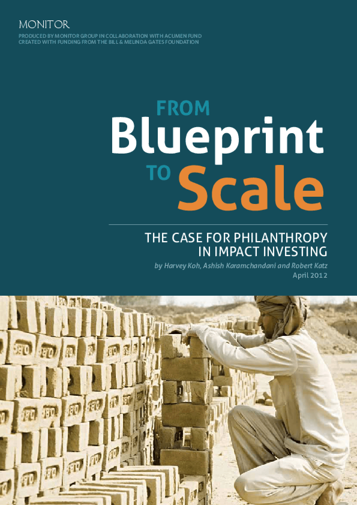 From Blueprint to Scale: The Case for Philanthropy In Impact Investing