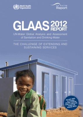 UN-Water Global Analysis and Assessment of Sanitation and Drinking-Water (GLAAS): The Challenge of Extending and Sustaining Services