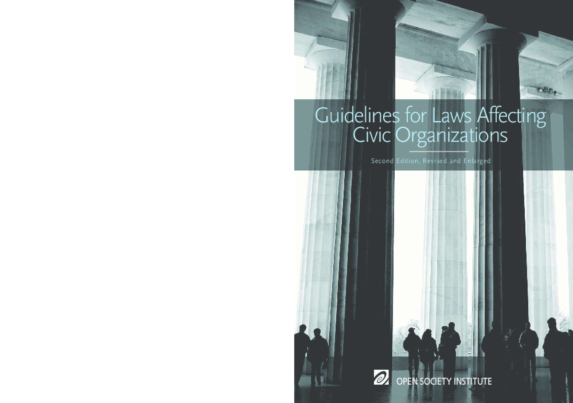 Guidelines for Laws Affecting Civic Organizations: Prepared for the Open Society Institute in cooperation with the International Center for Not-for-Profit Law