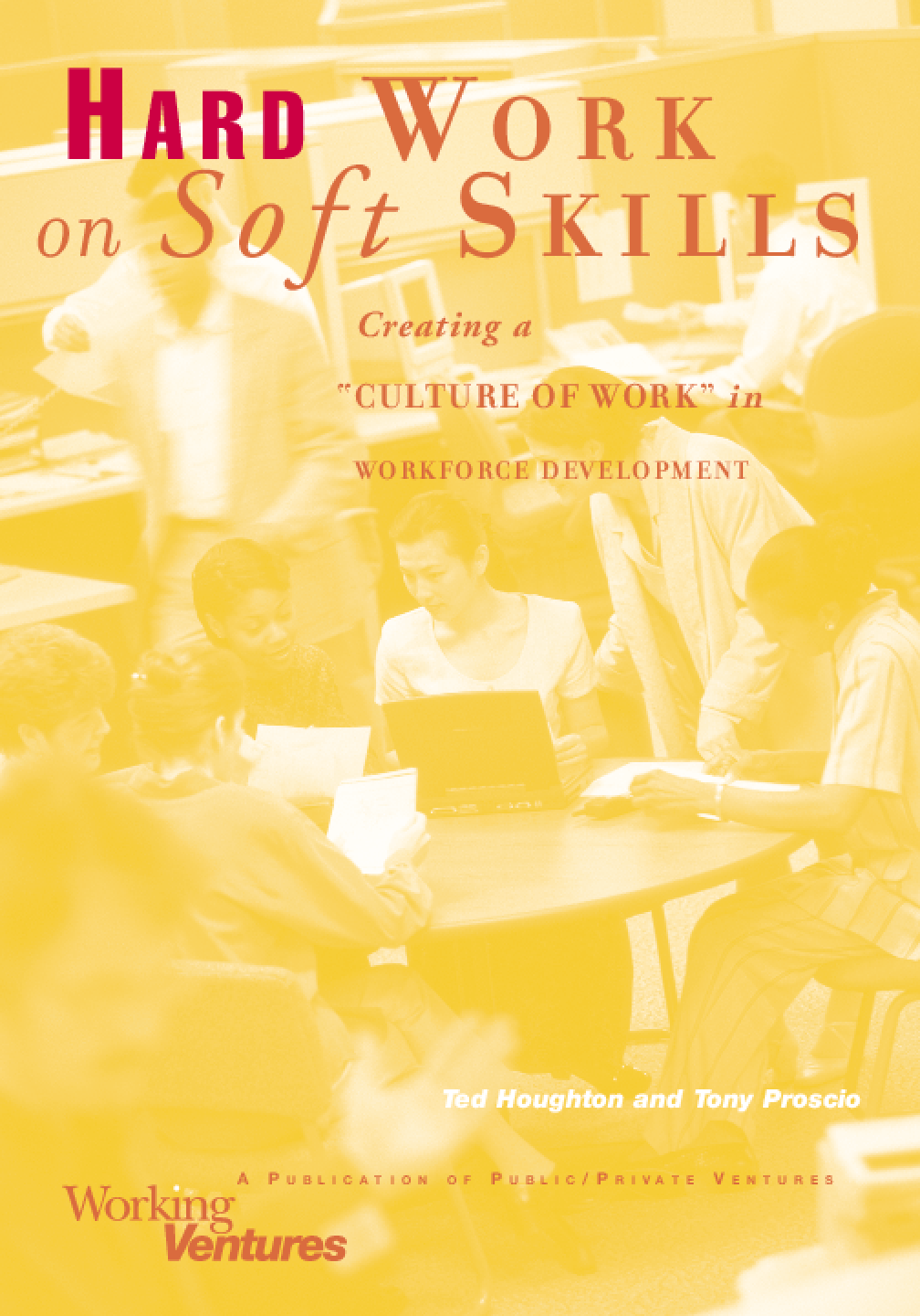 Hard Work on Soft Skills: Creating a Culture of Work in Workforce Development