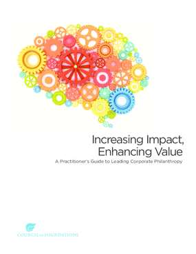 Increasing Impact, Enhancing Value: A Practitioner's Guide to Leading Corporate Philanthropy