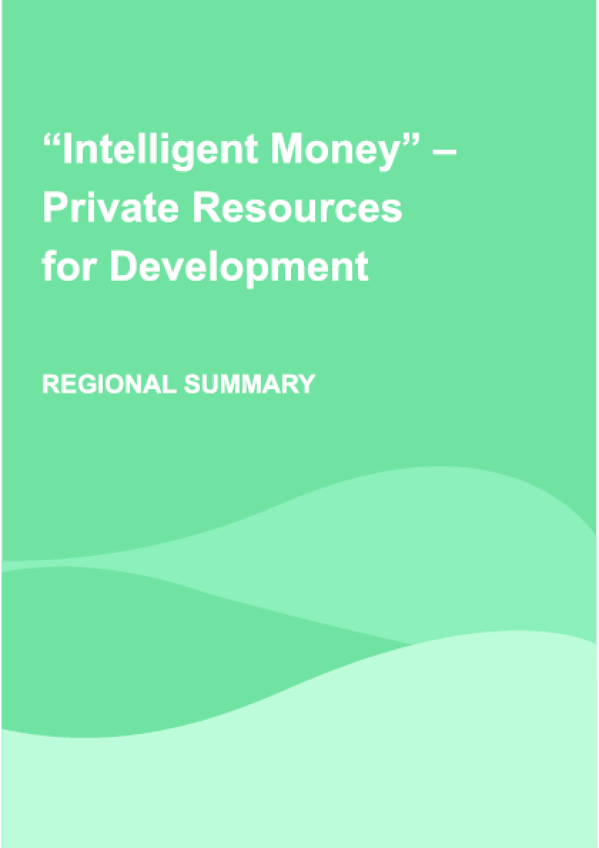 Intelligent Money - Private Resources for Development: Regional Summary