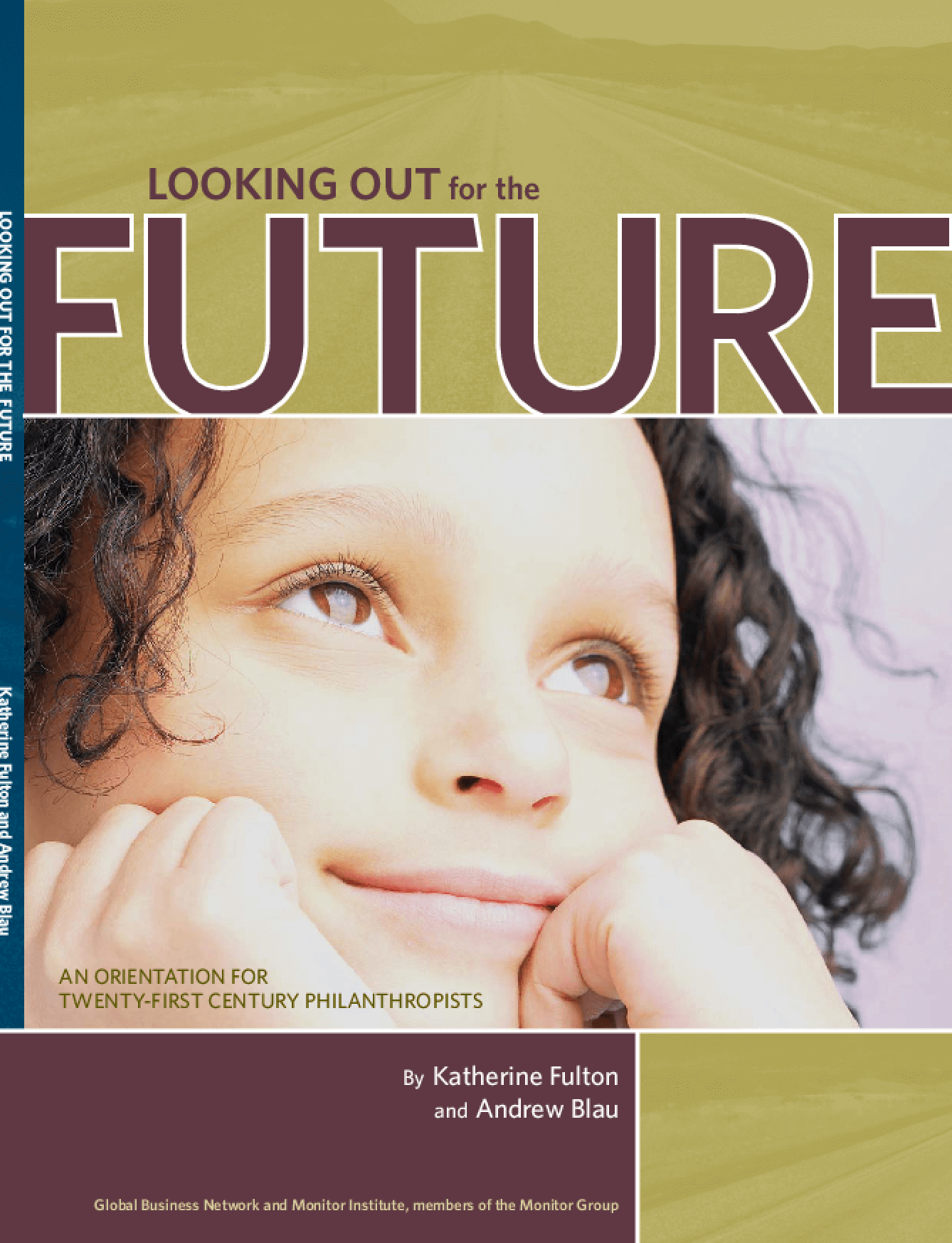 Looking Out for the Future: An Orientation for Twenty-first Century Philanthropists